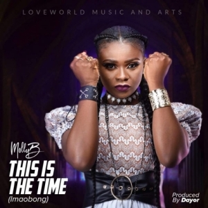 MollyB - This is the time (Imaobong)